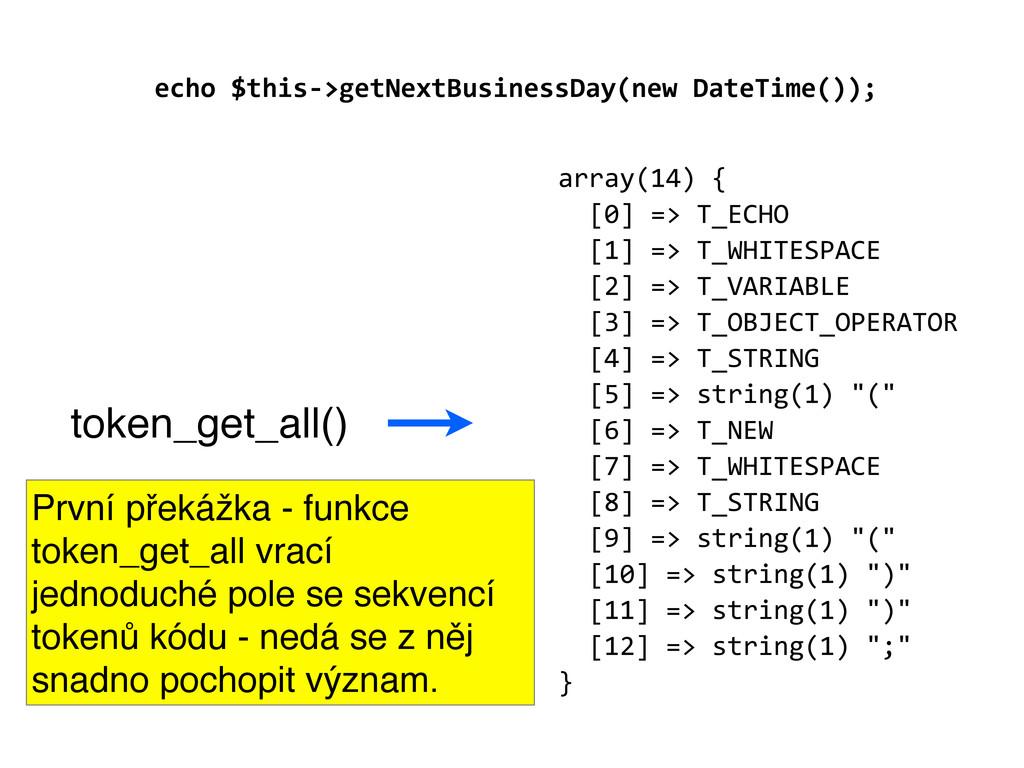 array(14) {   [0] => T_ECHO  ...