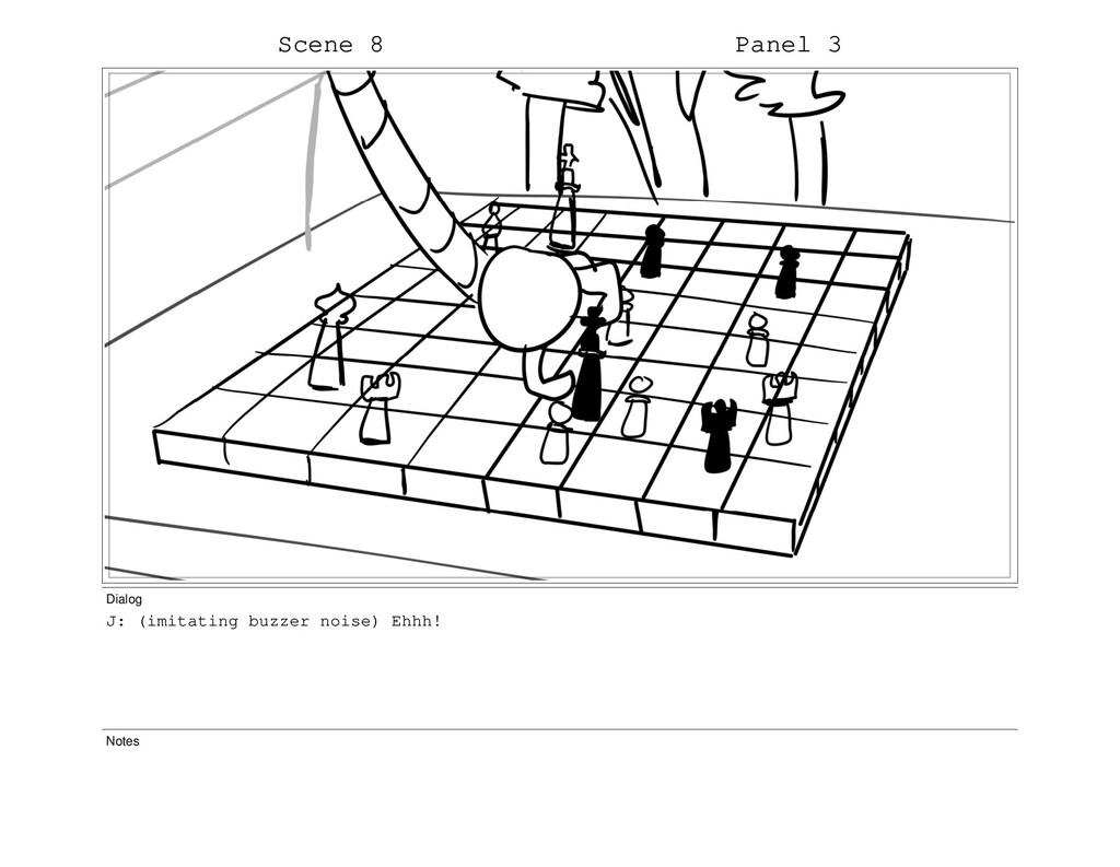 Scene 8 Panel 3 Dialog J: (imitating buzzer noi...