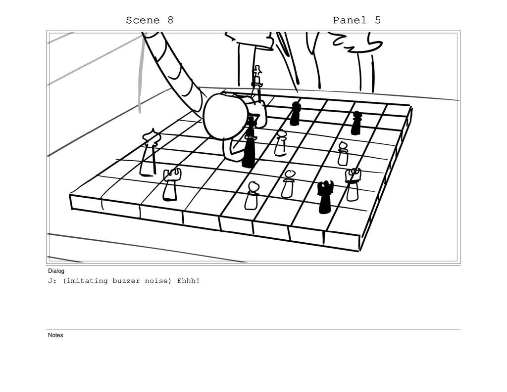 Scene 8 Panel 5 Dialog J: (imitating buzzer noi...