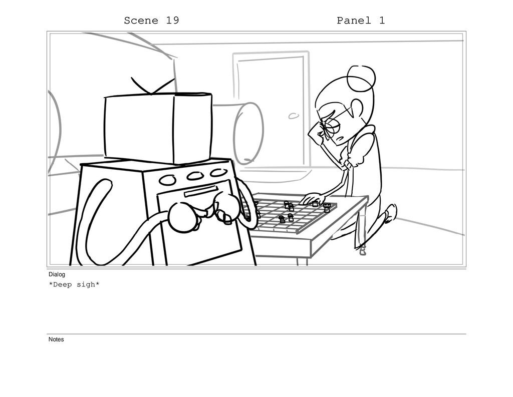 Scene 19 Panel 1 Dialog *Deep sigh* Notes