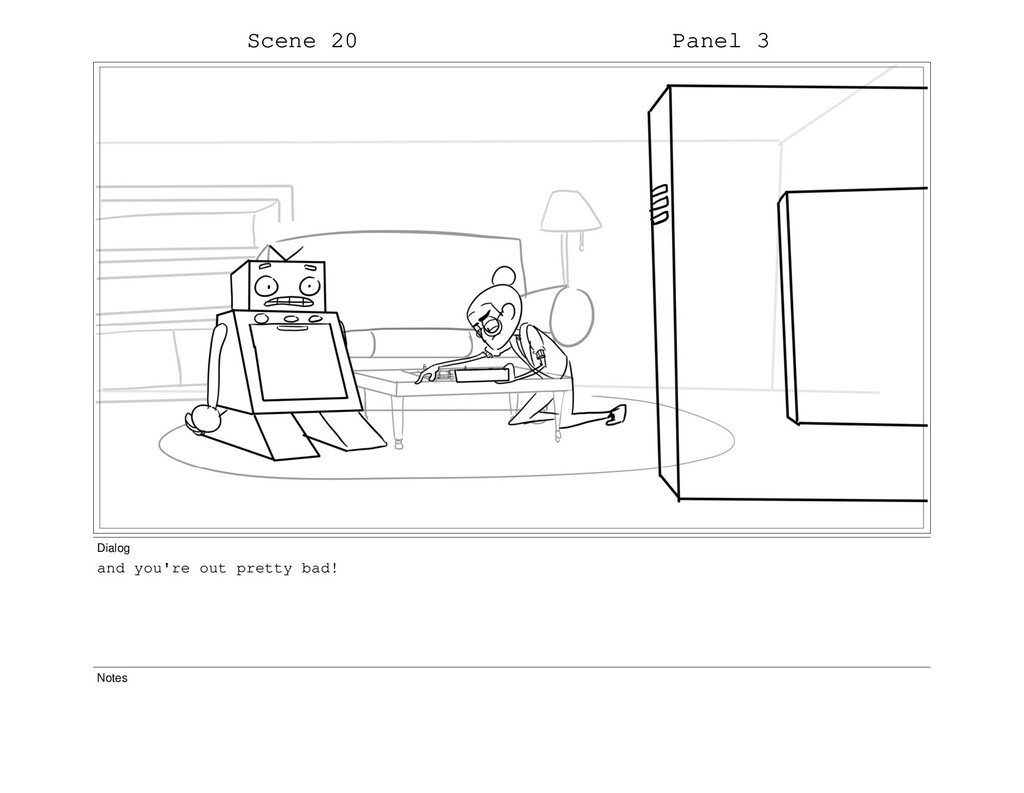 Scene 20 Panel 3 Dialog and you're out pretty b...