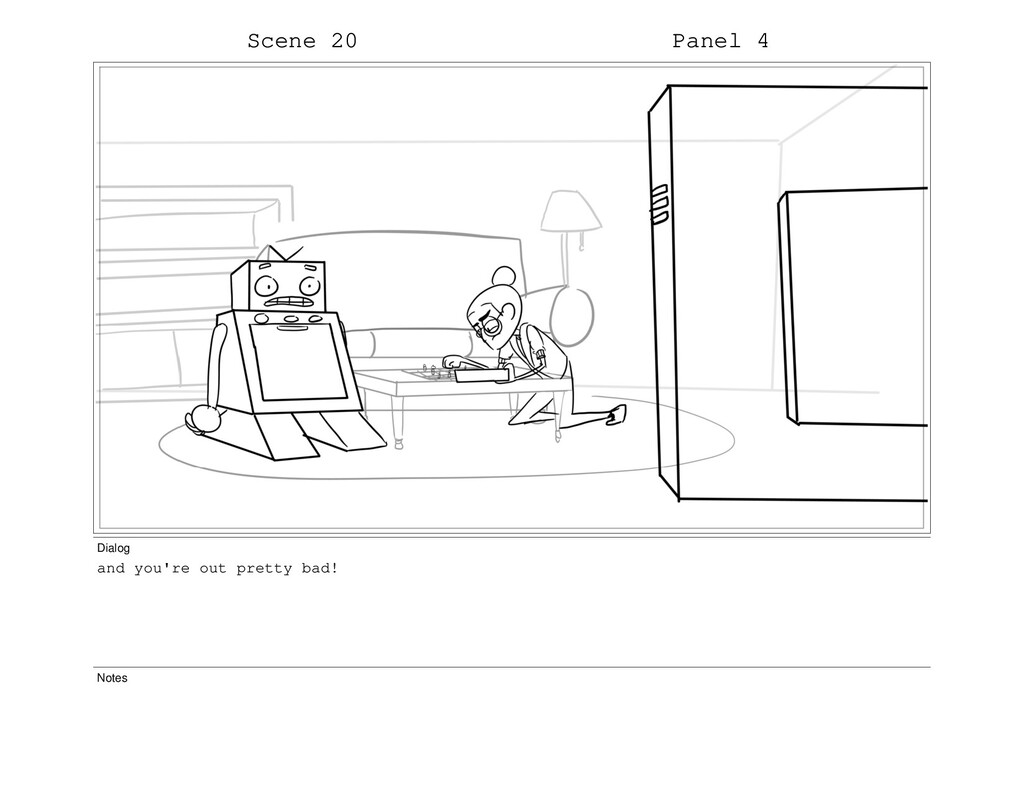 Scene 20 Panel 4 Dialog and you're out pretty b...