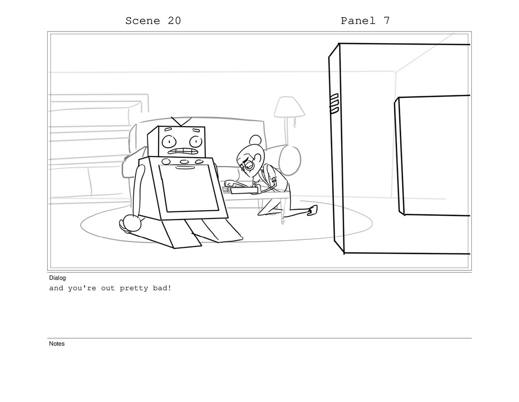 Scene 20 Panel 7 Dialog and you're out pretty b...