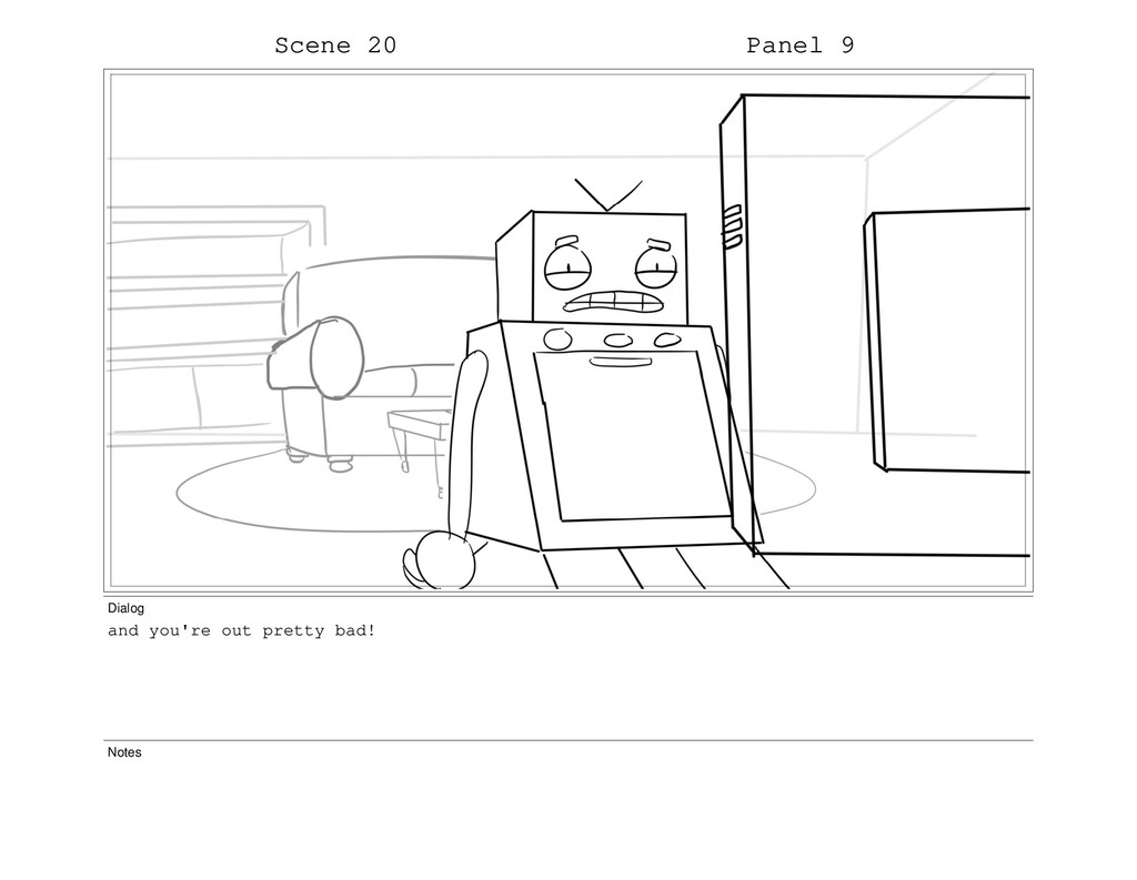 Scene 20 Panel 9 Dialog and you're out pretty b...