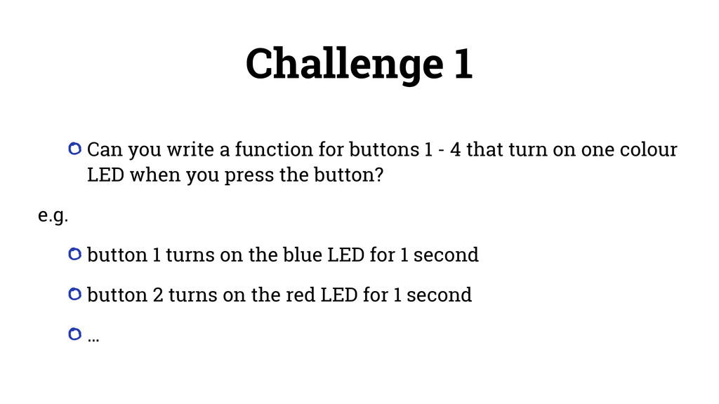 Challenge 1 Can you write a function for button...