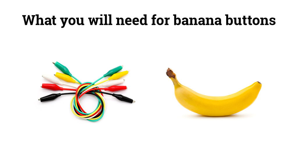 What you will need for banana buttons