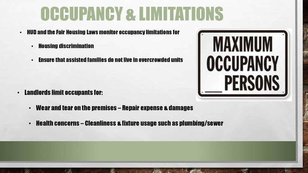 • Landlords limit occupants for: • Wear and tea...