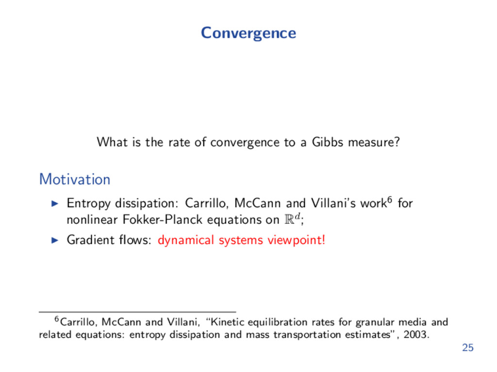 Convergence What is the rate of convergence to ...