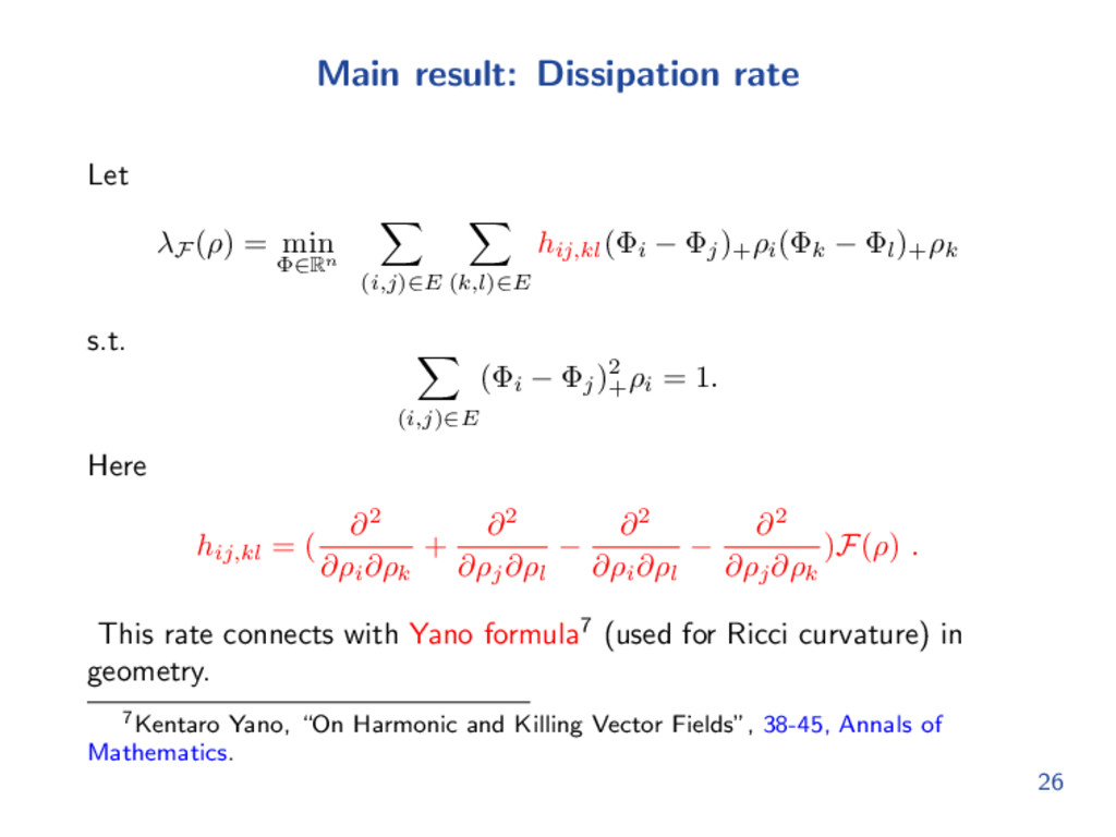 Main result: Dissipation rate Let λF (ρ) = min ...