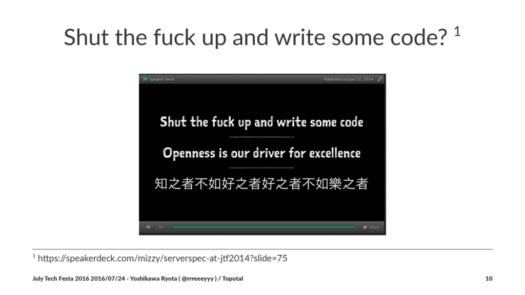 Shut the fuck up and write some code? 1 1 h$ps:...