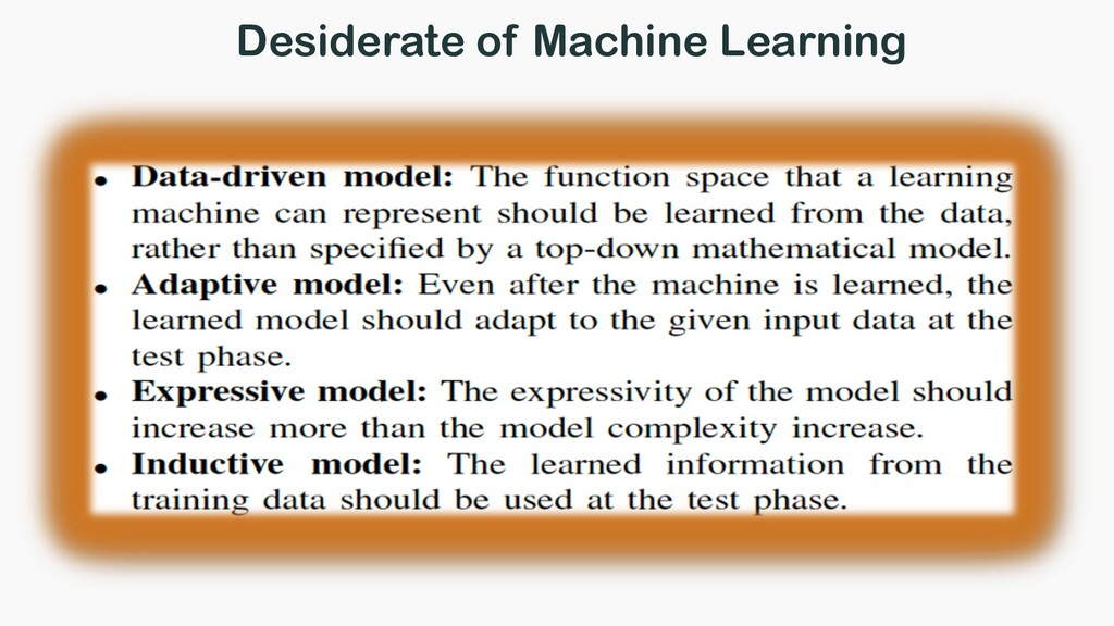 Desiderate of Machine Learning