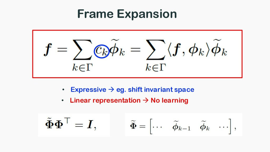 Frame Expansion • Linear representation à No le...