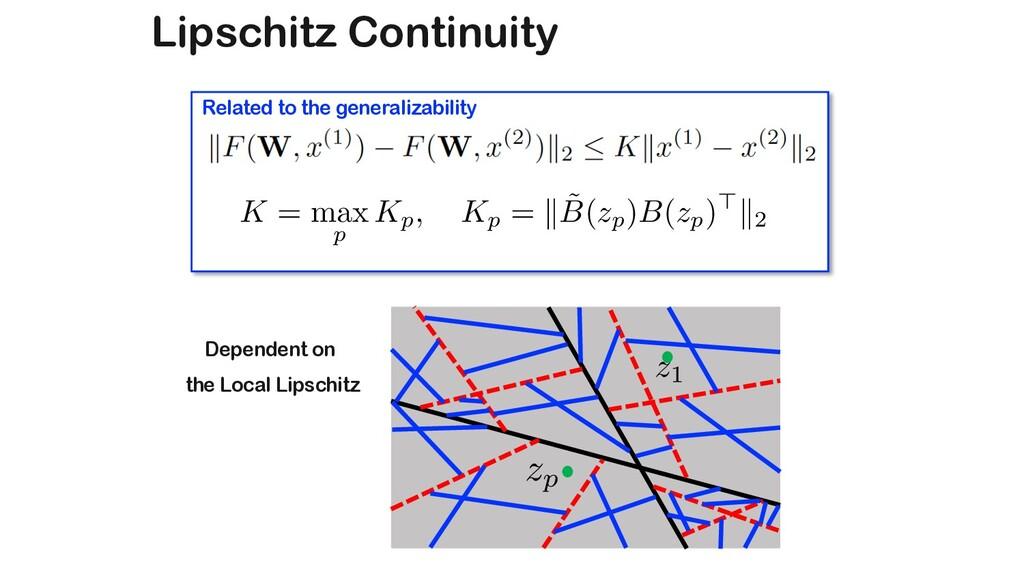 Lipschitz Continuity K = max p Kp, Kp = k ˜ B(z...