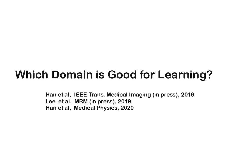Which Domain is Good for Learning? Han et al, I...