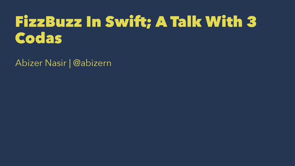 FizzBuzz In Swift; A Talk With 3 Codas Abizer N...