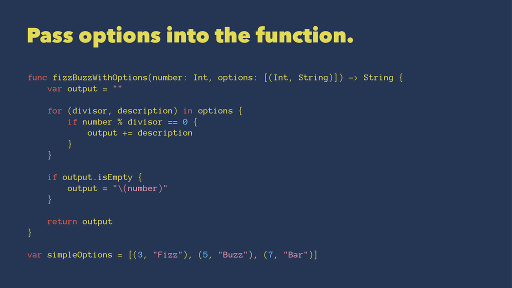 Pass options into the function. func fizzBuzzWi...
