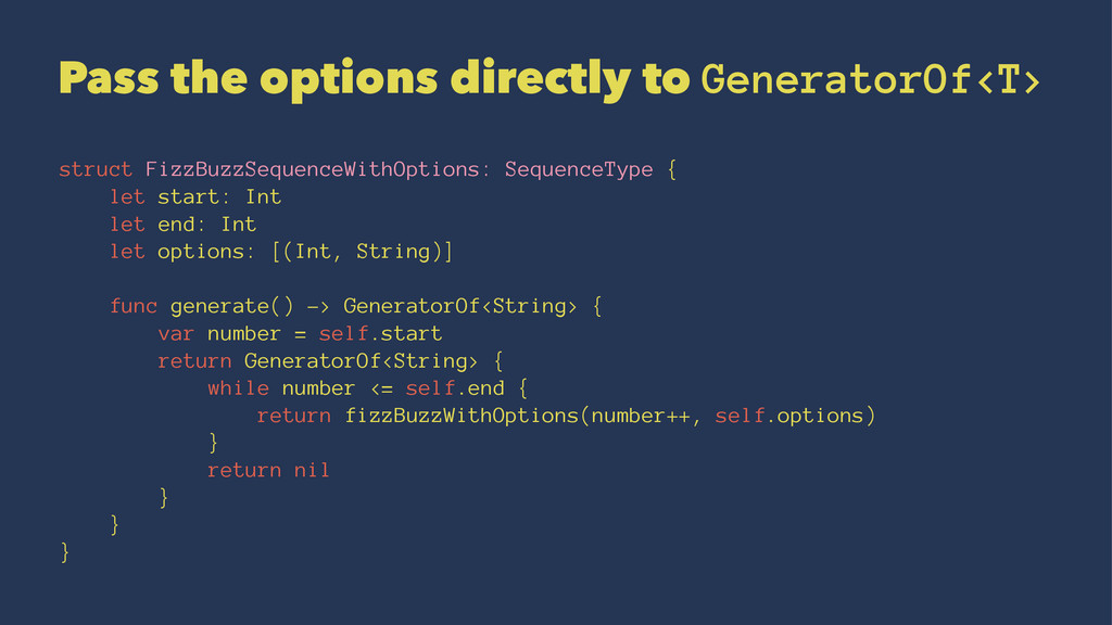 Pass the options directly to GeneratorOf<T> str...