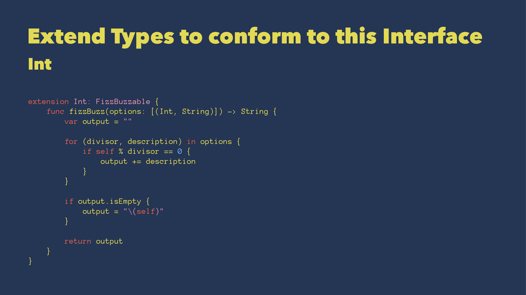 Extend Types to conform to this Interface Int e...