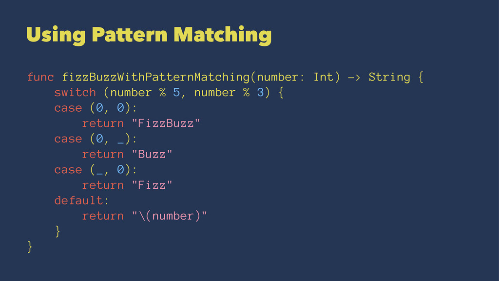 Using Pattern Matching func fizzBuzzWithPattern...