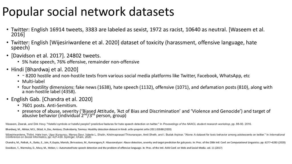 Popular social network datasets • Twitter: Engl...