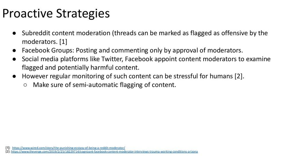 Proactive Strategies ● Subreddit content modera...