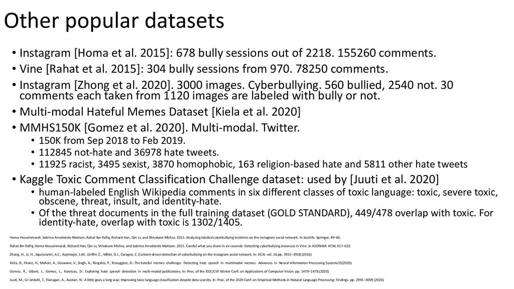Other popular datasets • Instagram [Homa et al....