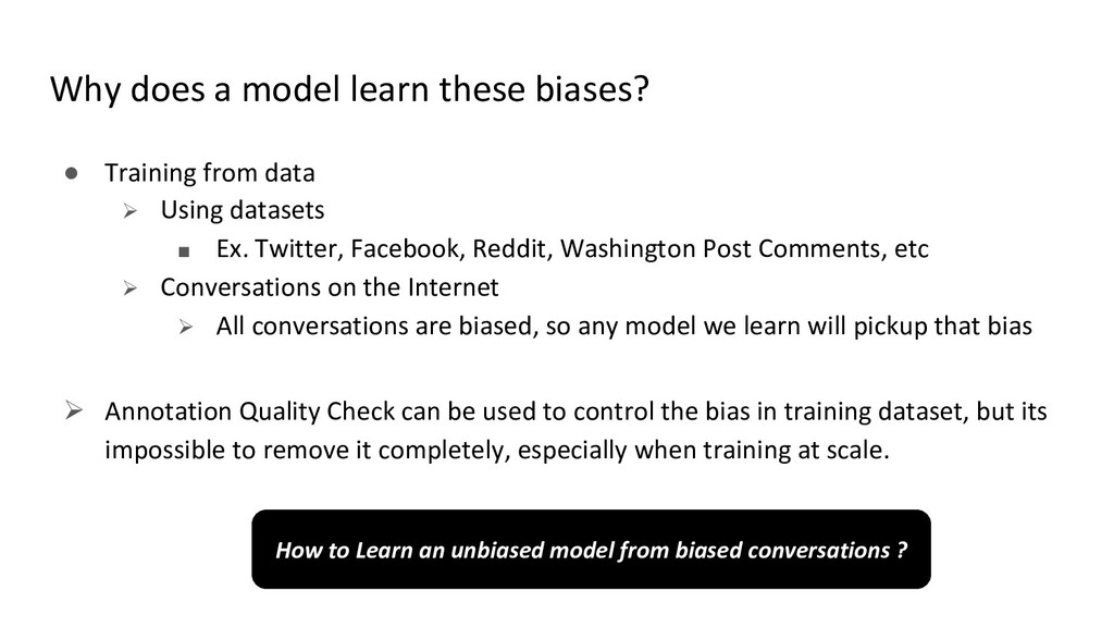 Why does a model learn these biases? ● Training...