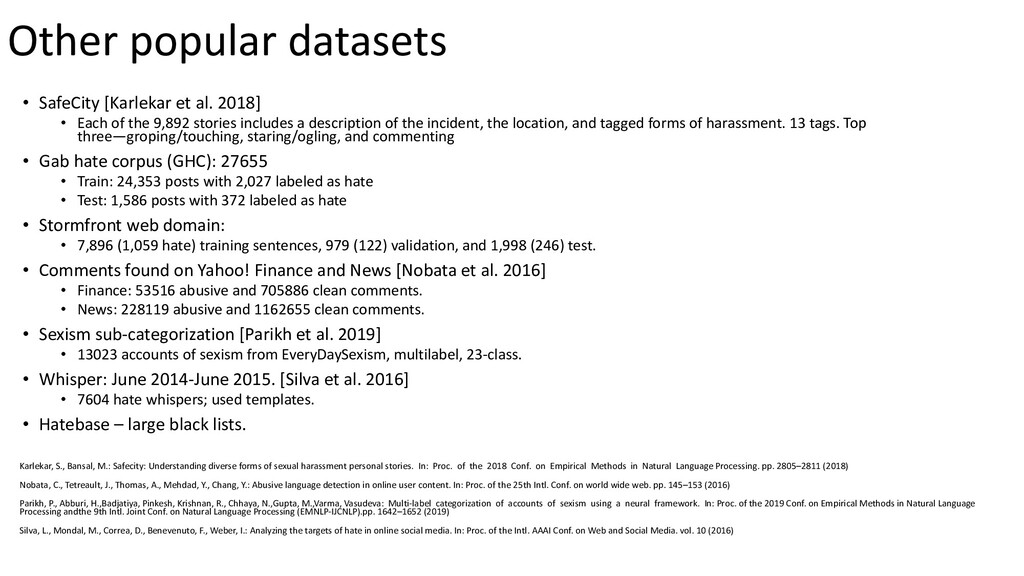 Other popular datasets • SafeCity [Karlekar et ...