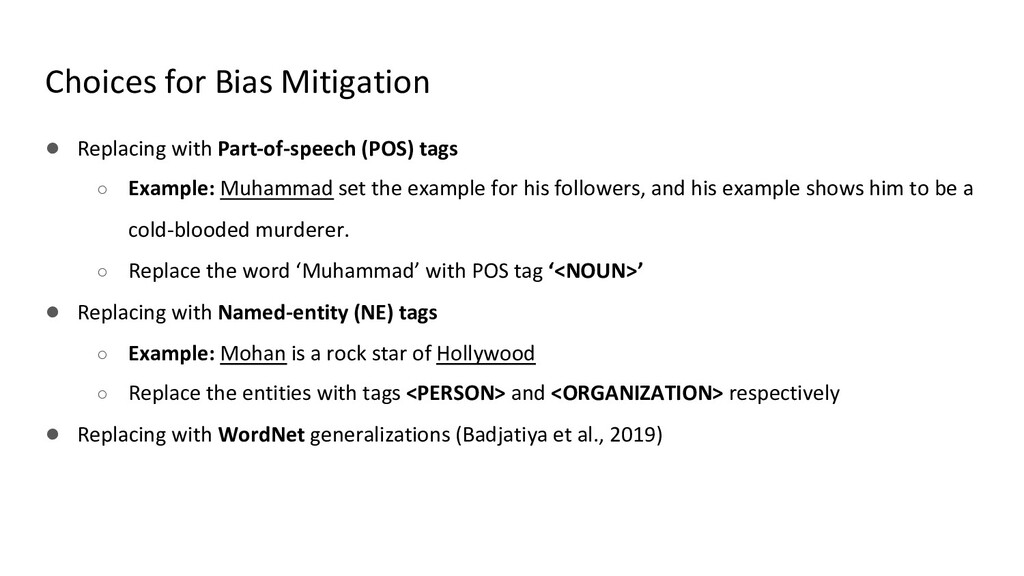 Choices for Bias Mitigation ● Replacing with Pa...