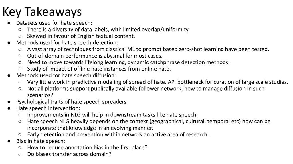 Key Takeaways ● Datasets used for hate speech: ...
