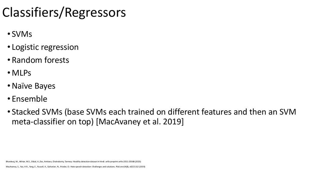 Classifiers/Regressors •SVMs •Logistic regressi...