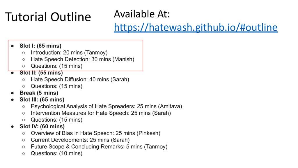 Tutorial Outline ● Slot I: (65 mins) ○ Introduc...