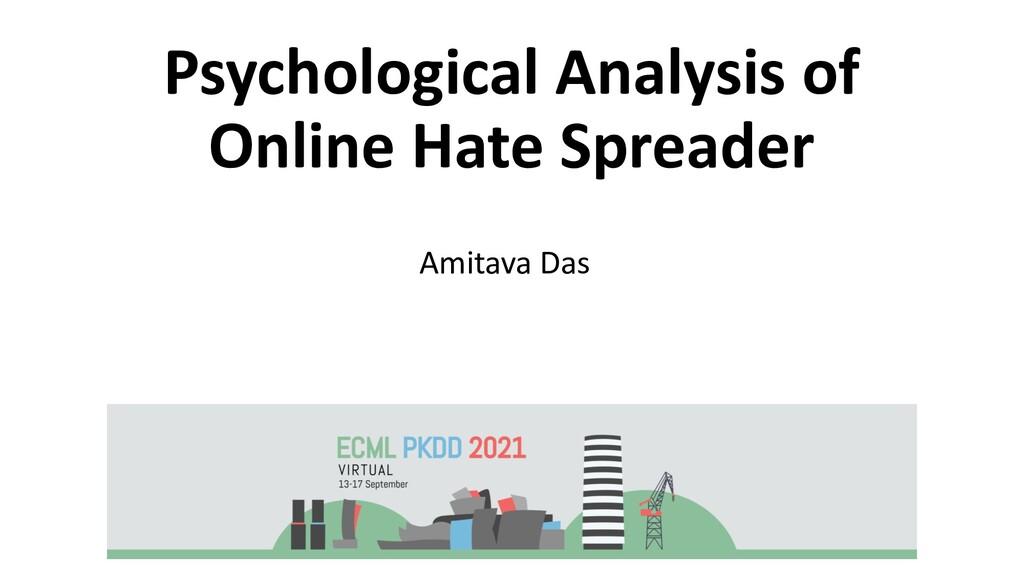 Psychological Analysis of Online Hate Spreader ...