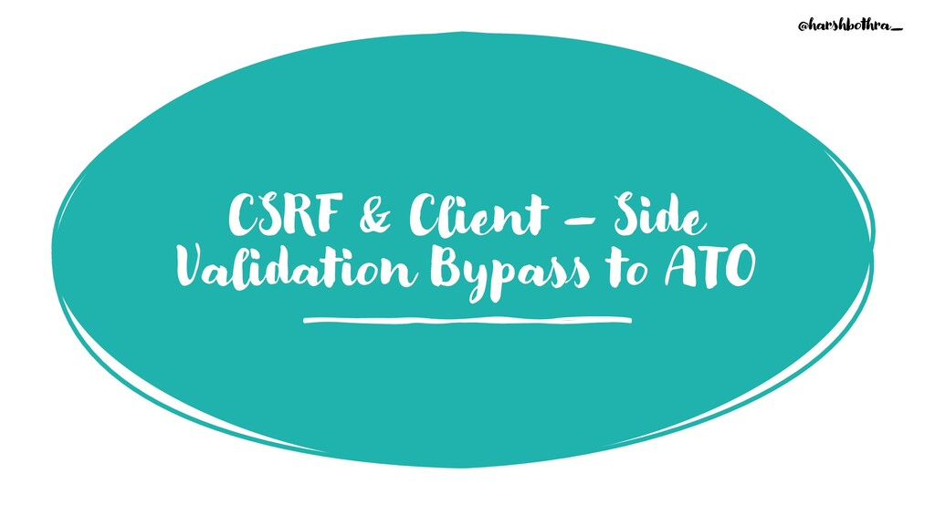 CSRF & Client – Side Validation Bypass to ATO @...