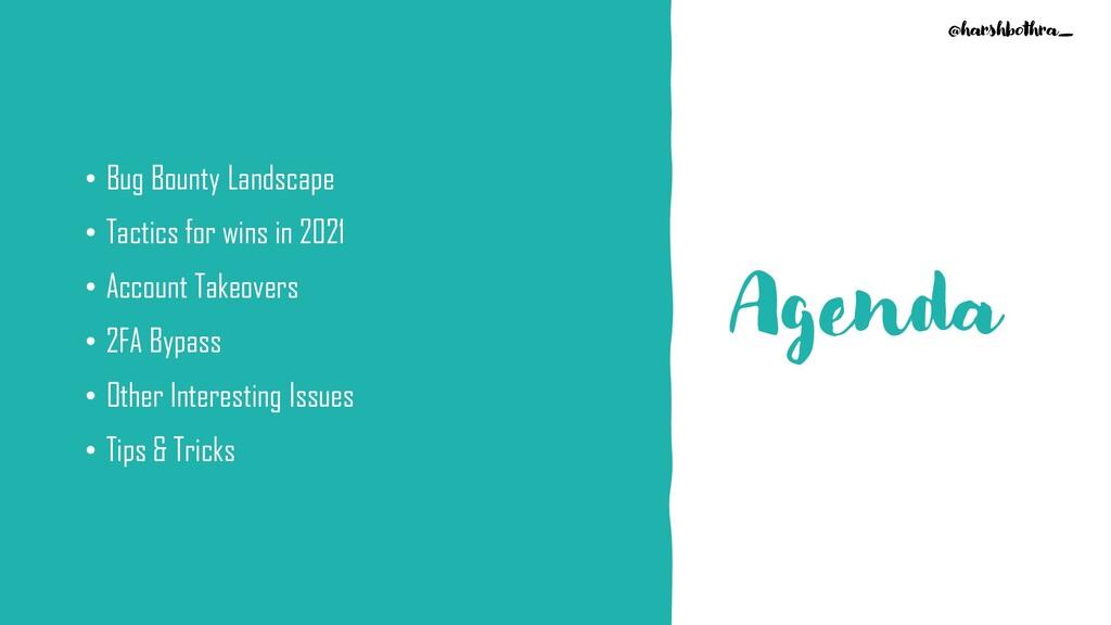 Agenda • Bug Bounty Landscape • Tactics for win...