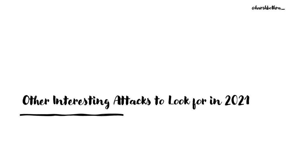 Other Interesting Attacks to Look for in 2021 @...