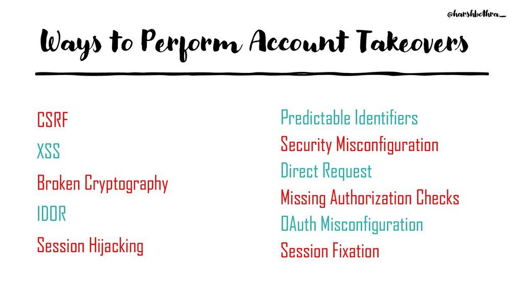 Ways to Perform Account Takeovers CSRF XSS Brok...