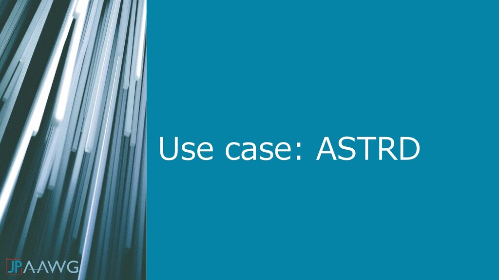 Use case: ASTRD