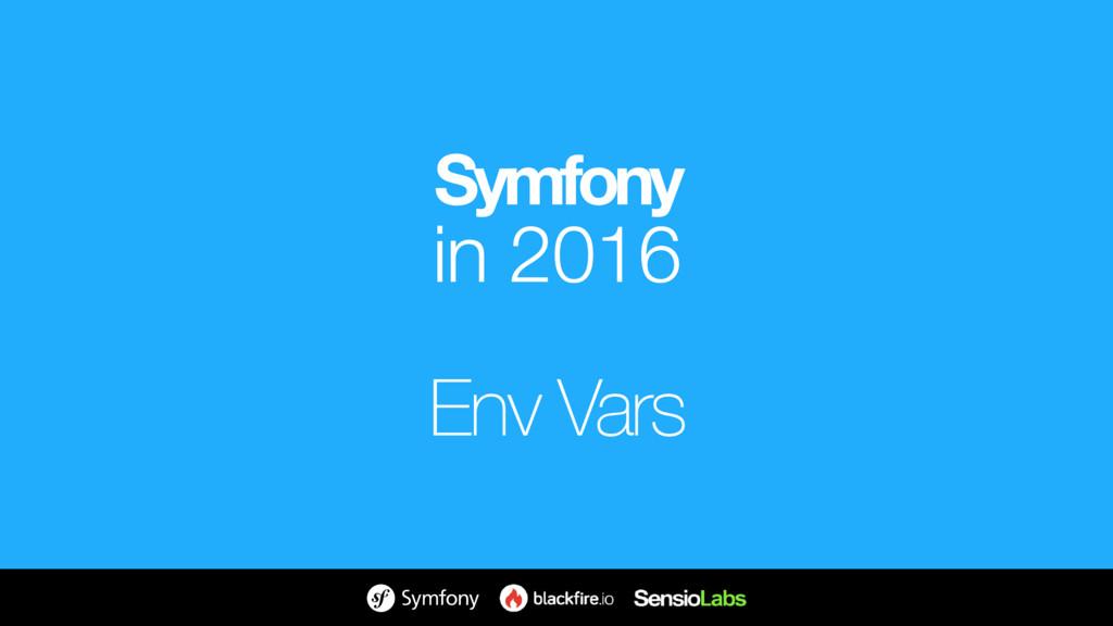 Symfony in 2016 Env Vars
