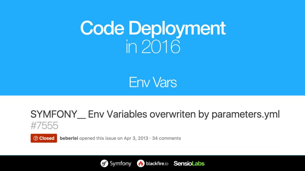 Env Vars Code Deployment in 2016