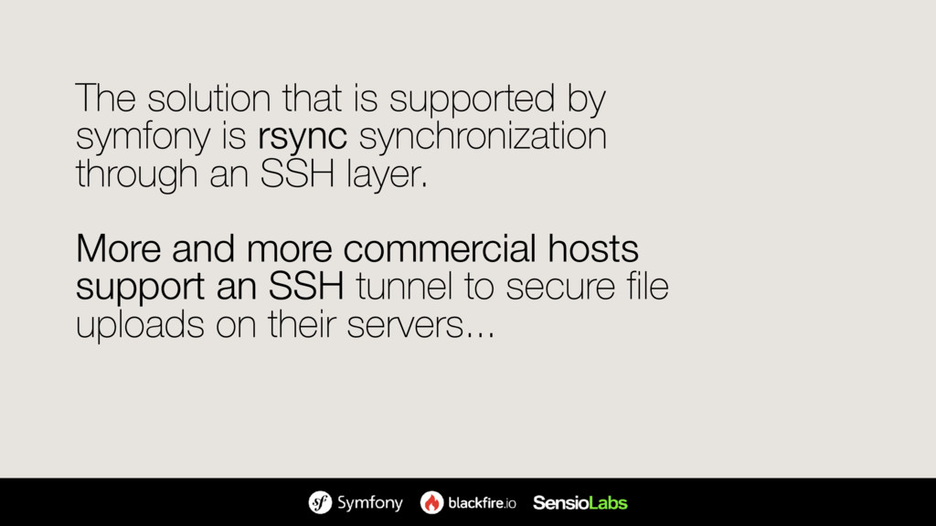 The solution that is supported by symfony is rs...