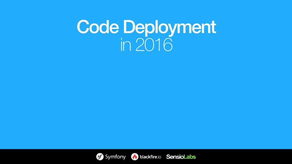 Code Deployment in 2016