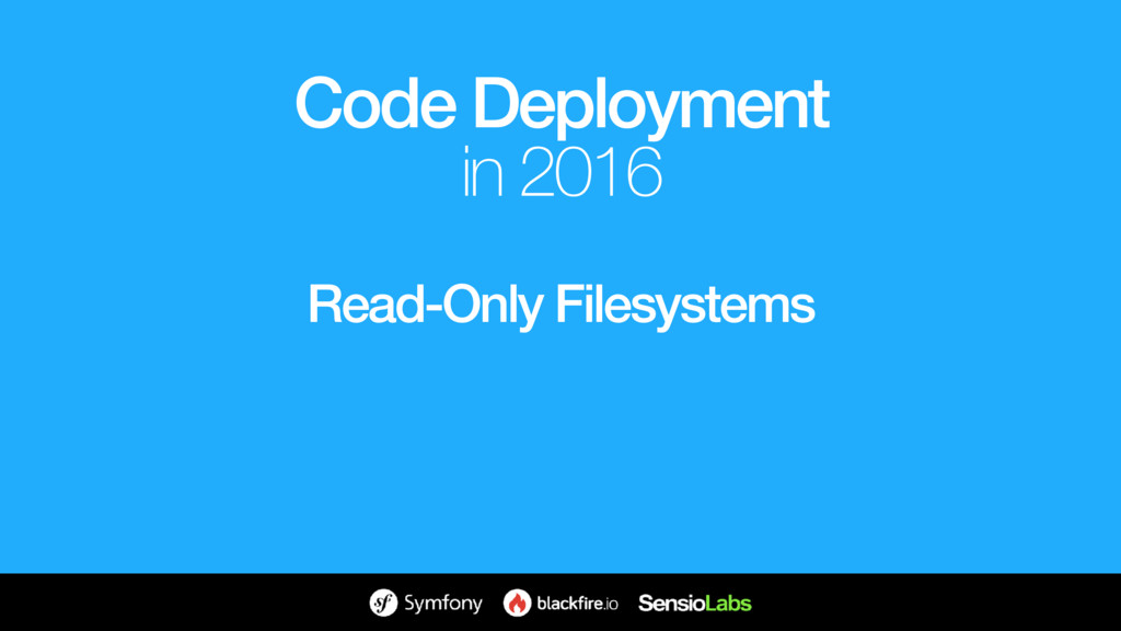Read-Only Filesystems Code Deployment in 2016