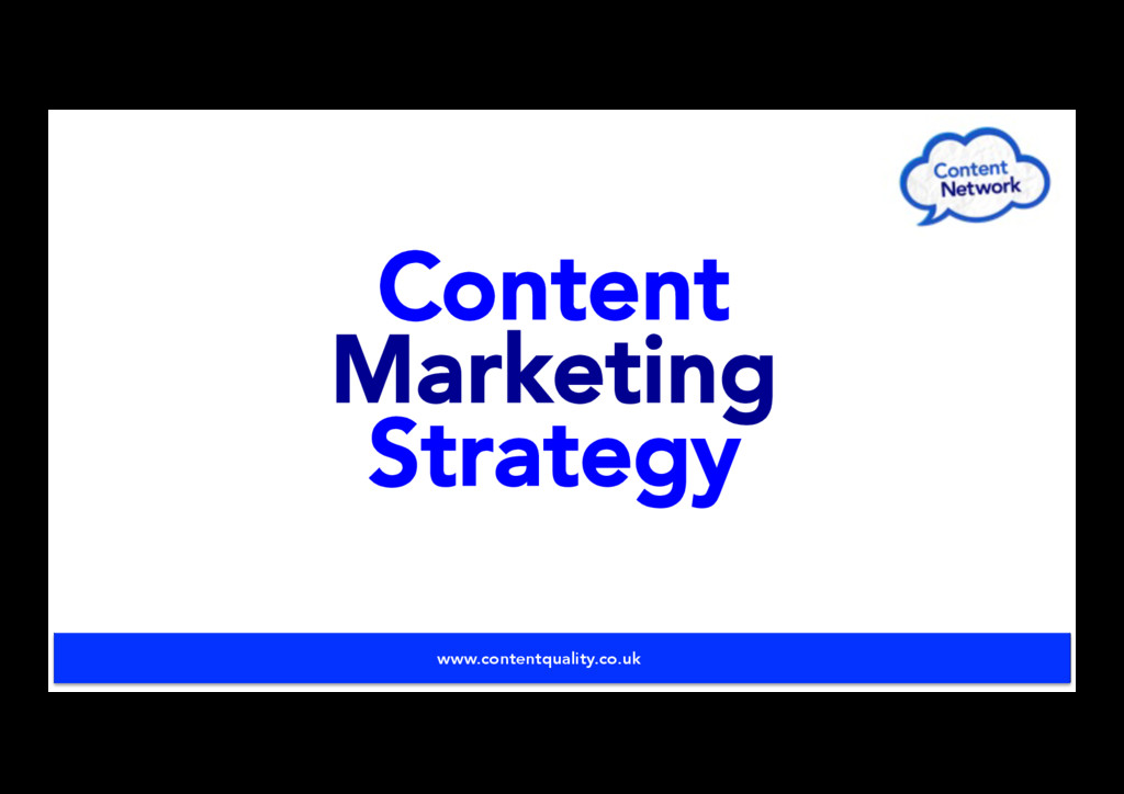 Content Marketing Strategy www.contentquality.c...