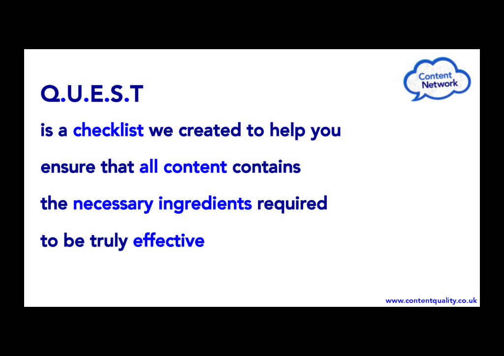 Q.U.E.S.T is a checklist we created to help you...