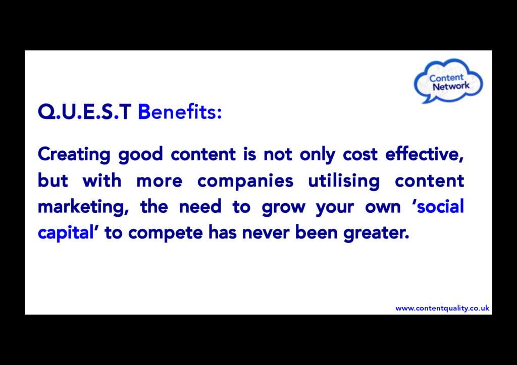 Q.U.E.S.T Benefits: Creating good content is not...
