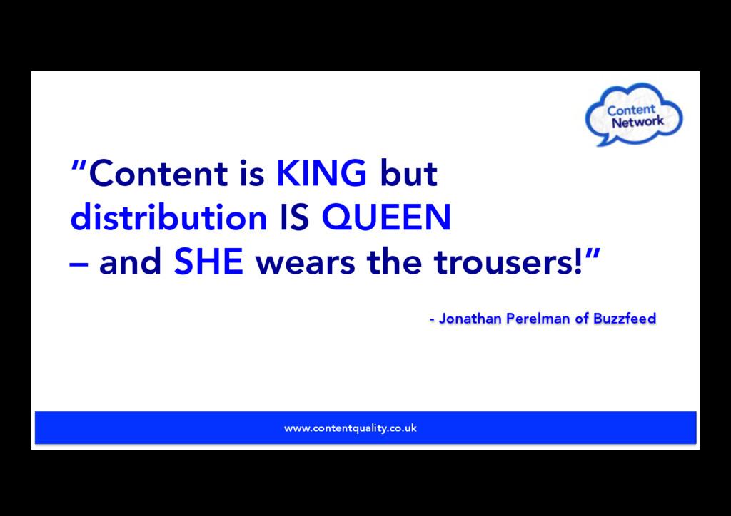 "- Jonathan Perelman of Buzzfeed ""Content is KIN..."