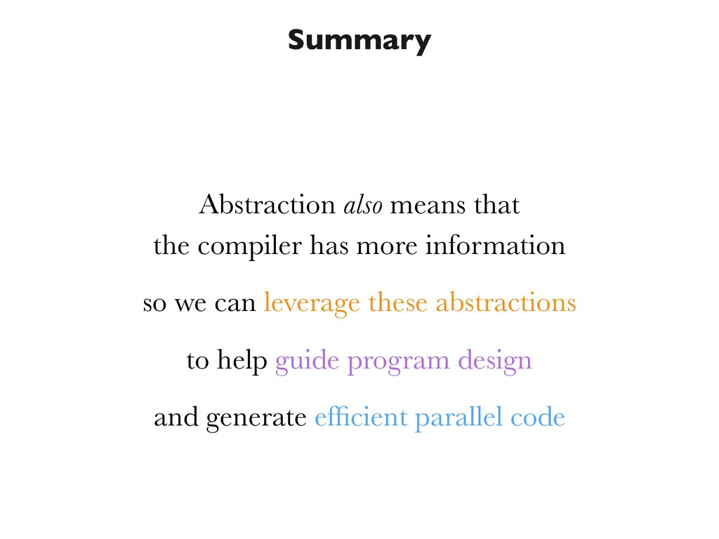 Summary Abstraction also means that the compil...