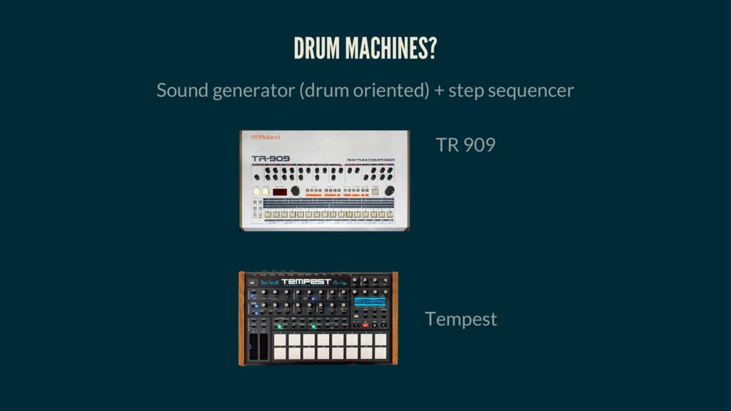 DRUM MACHINES? Sound generator (drum oriented) ...