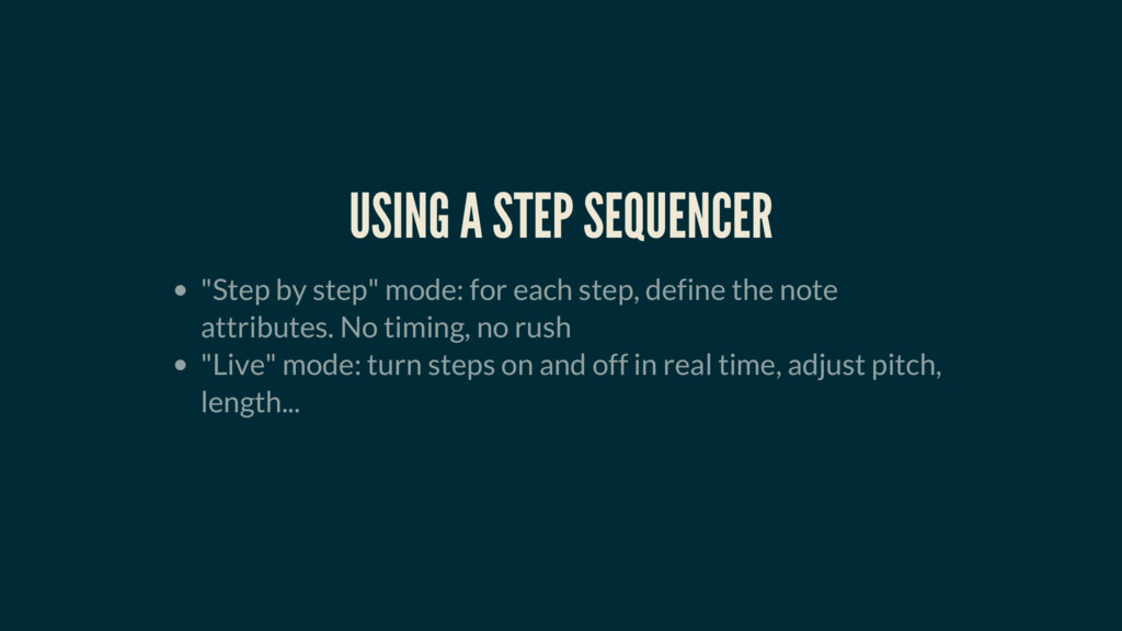 """USING A STEP SEQUENCER """"Step by step"""" mode: for..."""